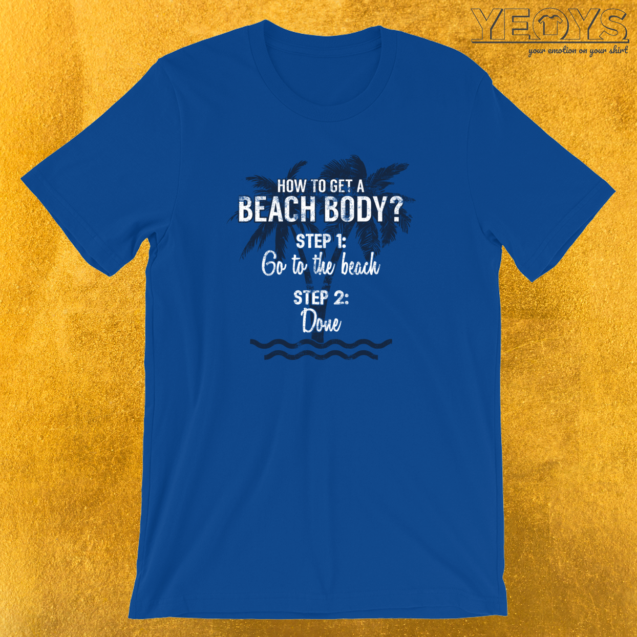 How To Get A Beach Body? T-Shirt