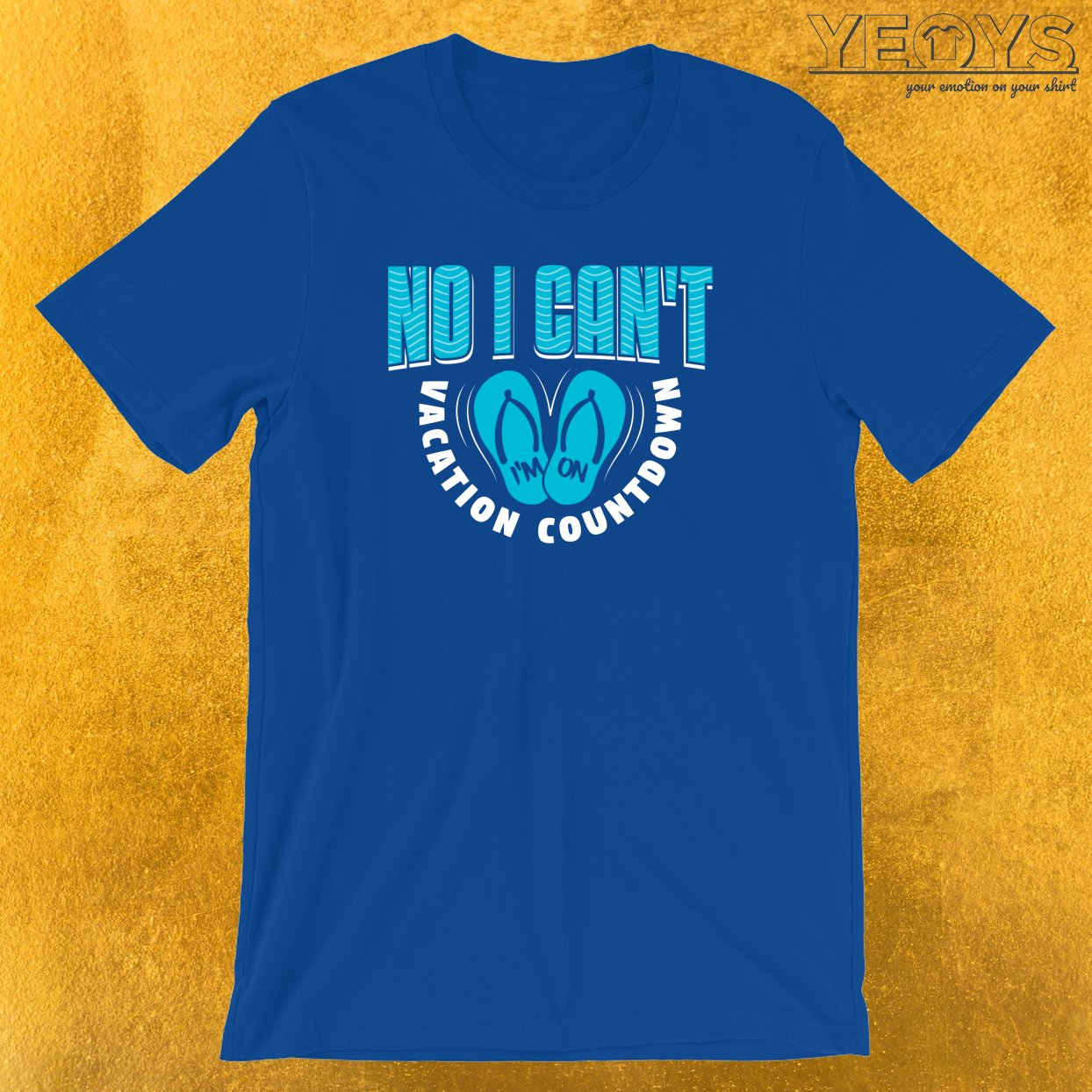No I Can't I'm On Vacation Countdown T-Shirt