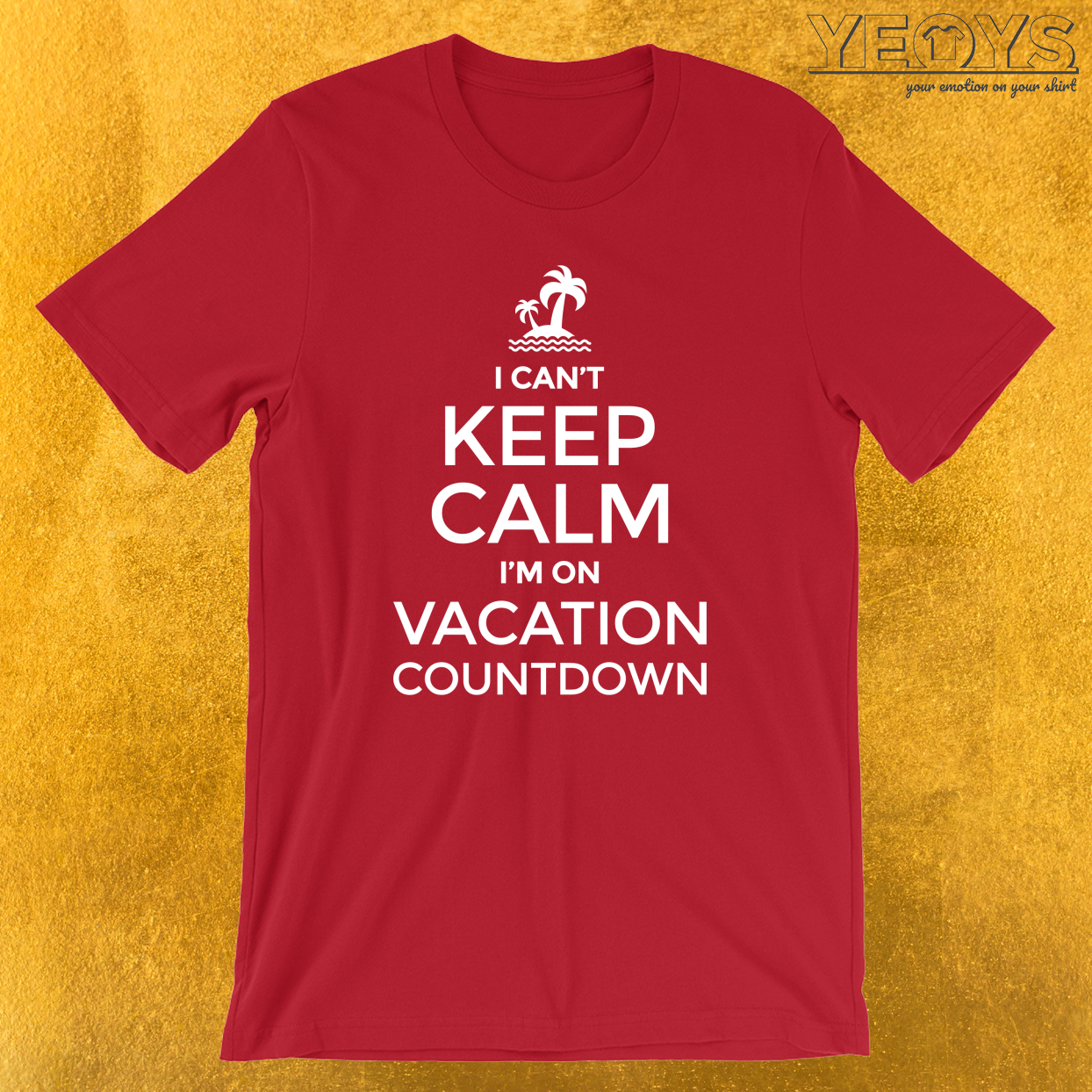 I Can't Keep Calm I'm On Vacation Countdown T-Shirt