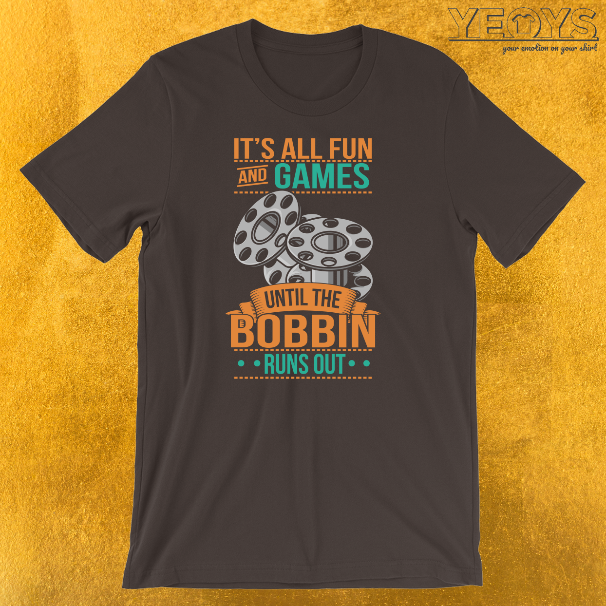 It's All Fun And Games Until The Bobbin Runs Out T-Shirt