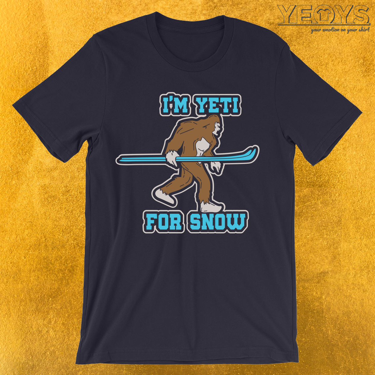 I'm Yeti For Snow T-Shirt