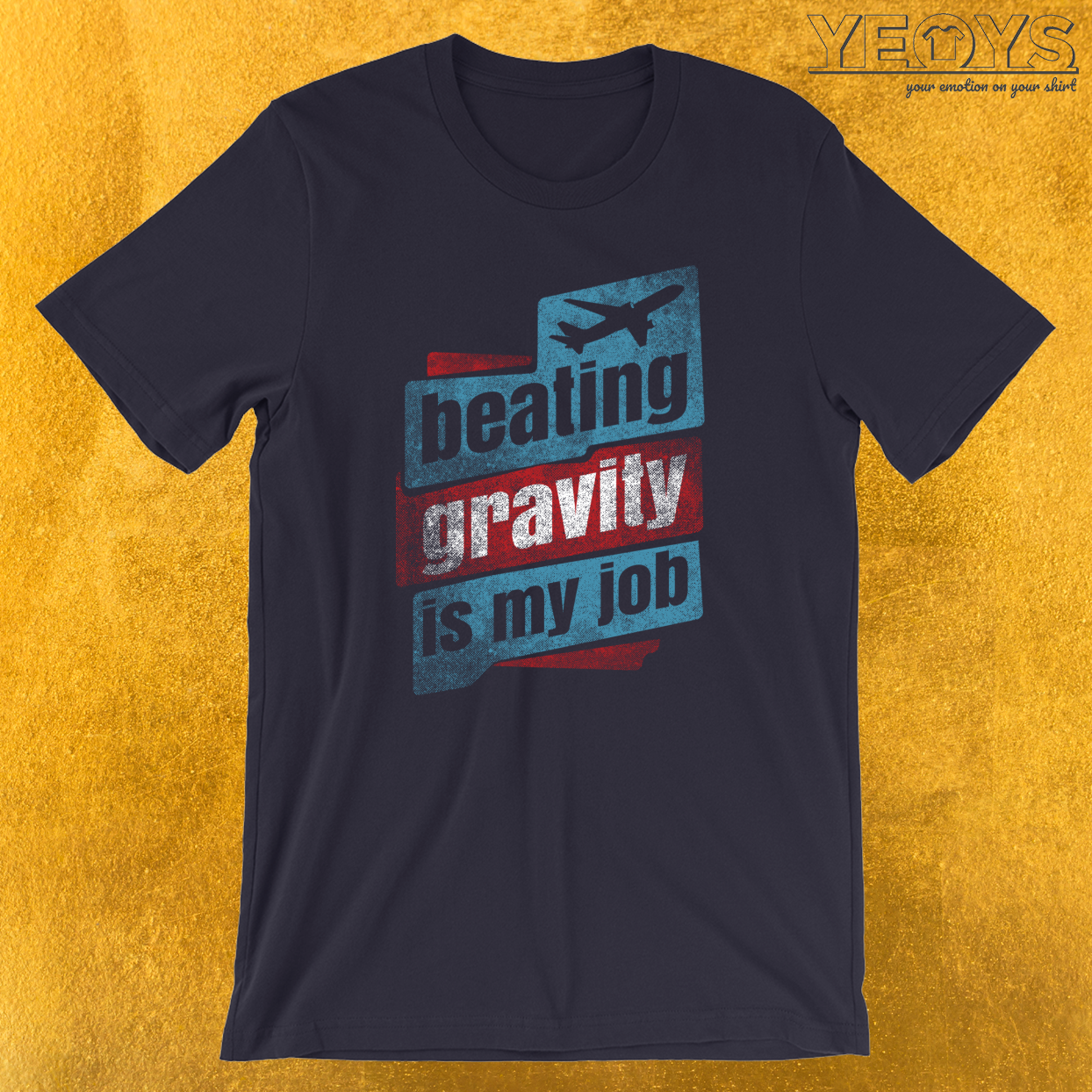 Beating Gravity Is My Job T-Shirt