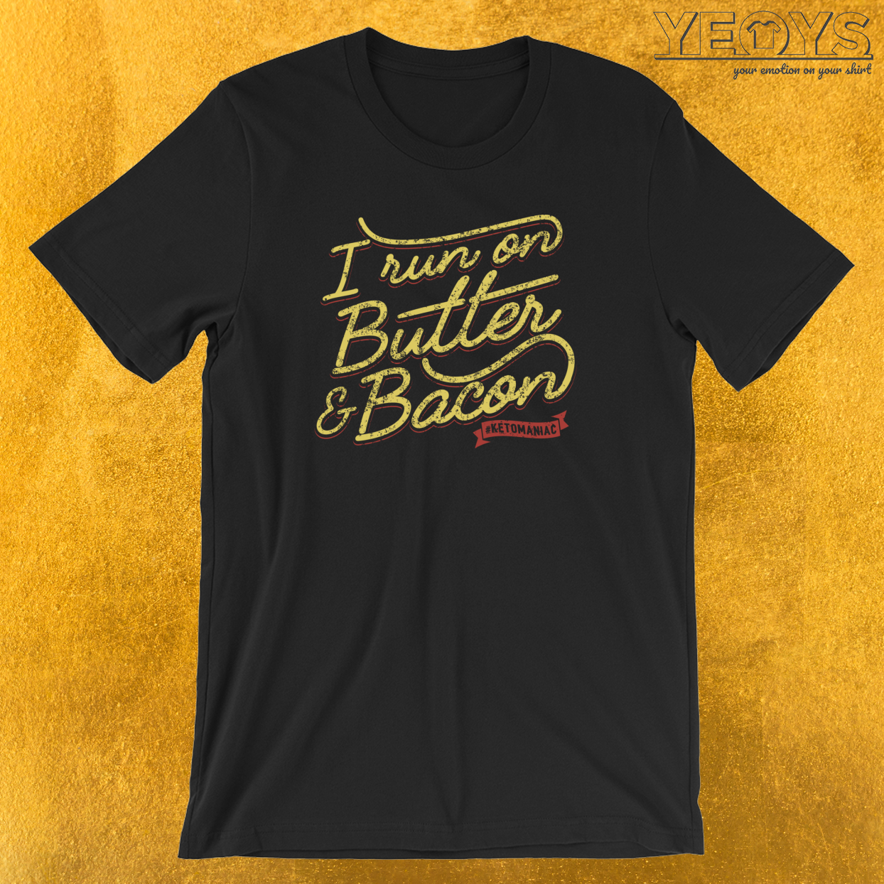 I Run On Butter And Bacon Ketomaniac T-Shirt
