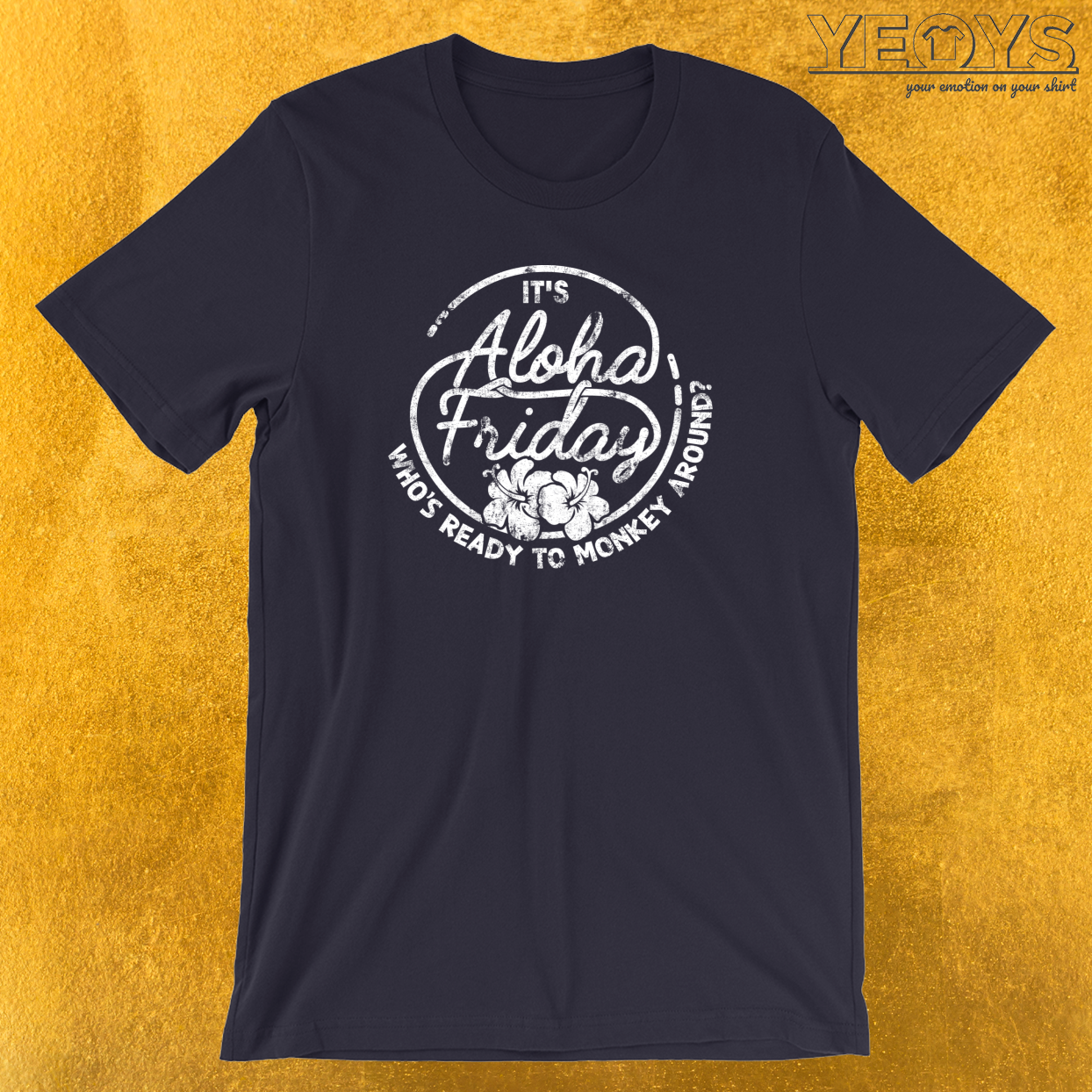 It's Aloha Friday Who's Ready To Monkey Around T-Shirt