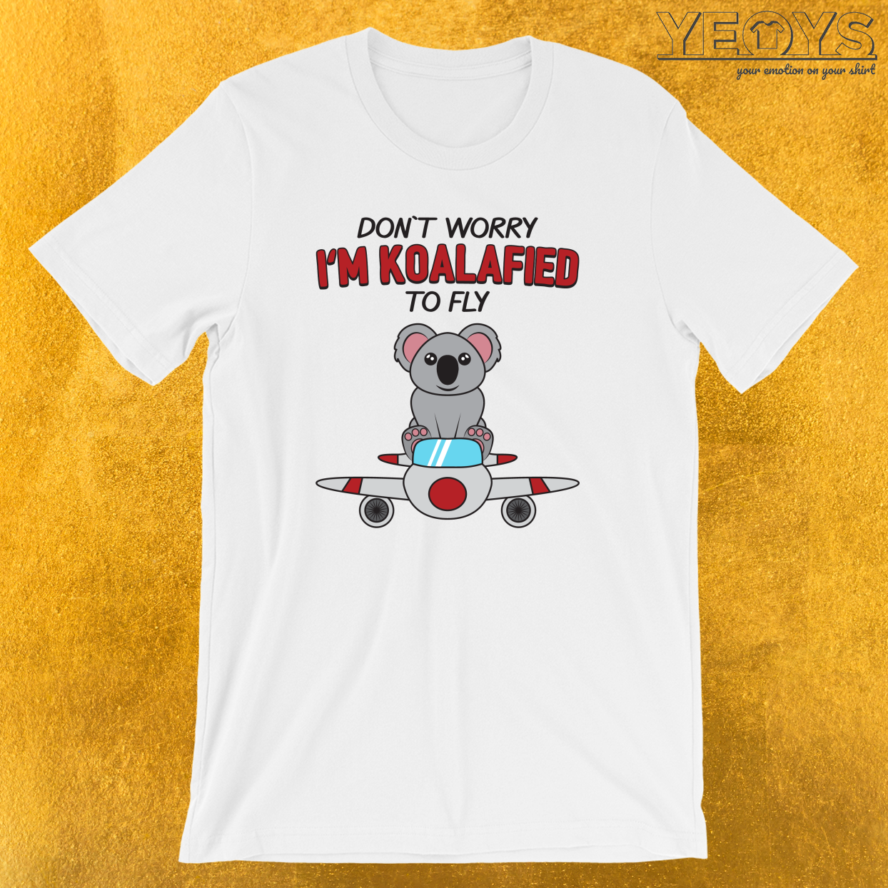 Don't Worry I'm Koalafied To Fly T-Shirt
