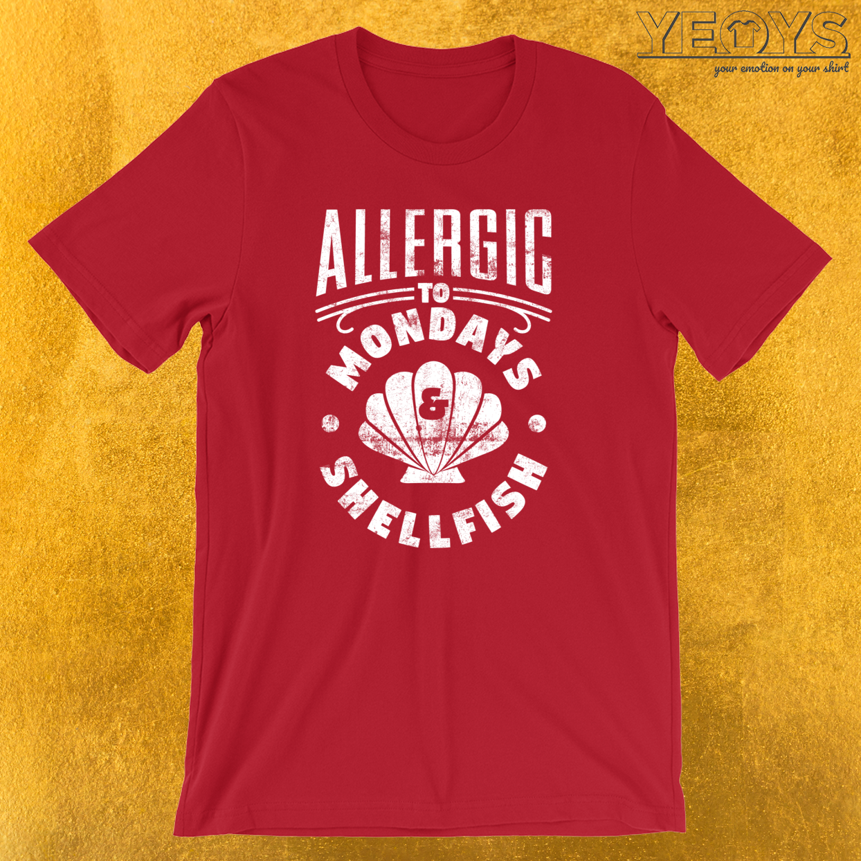 Allergic To Mondays And Shellfish T-Shirt