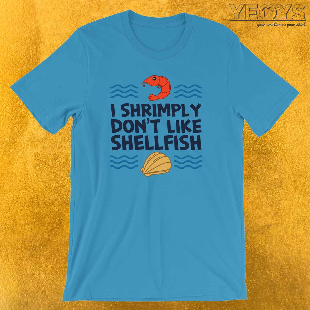 I Shrimply Don't Like Shellfish T-Shirt