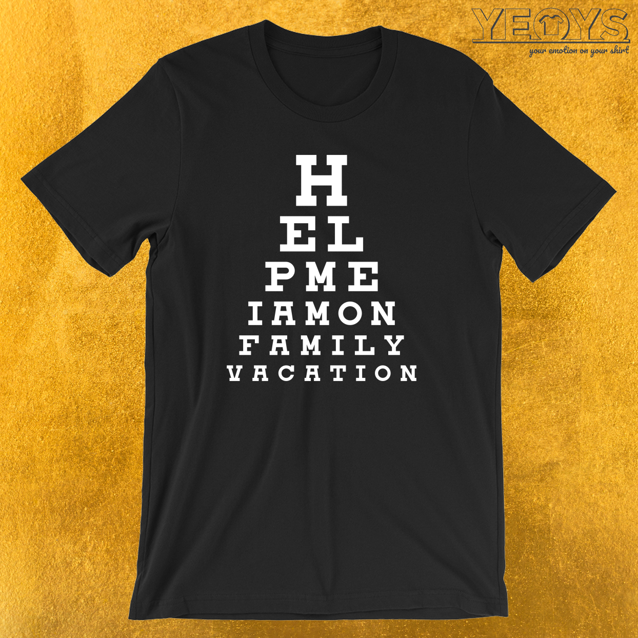 Help Me I Am On Family Vacation T-Shirt