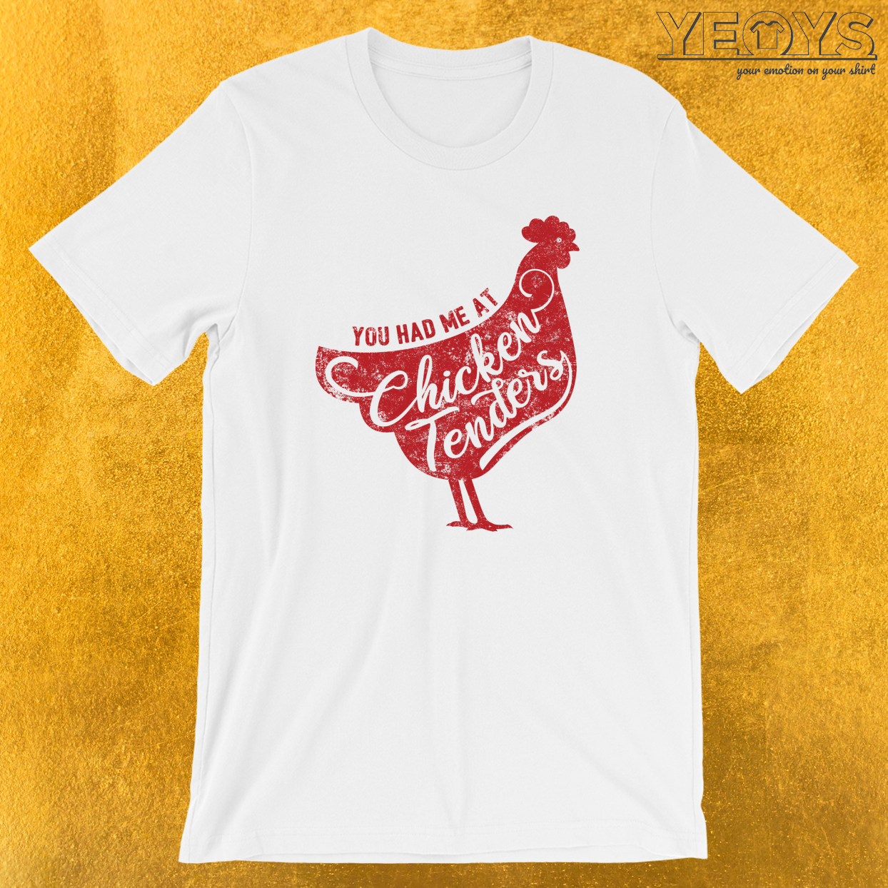 You Had Me At Chicken Tenders T-Shirt