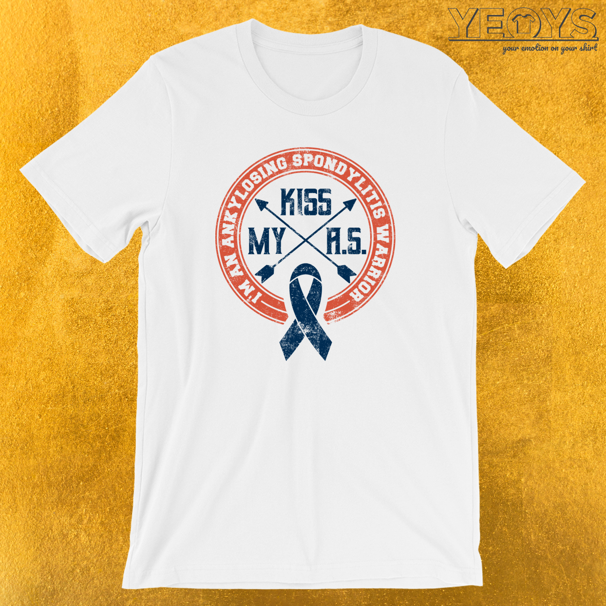 Kiss My A.S. Ankylosing Spondylitis Warrior T-Shirt