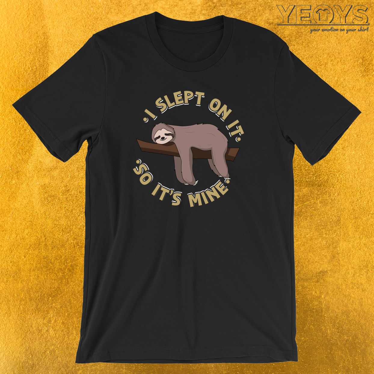I Slept On It So It's Mine Sloth T-Shirt