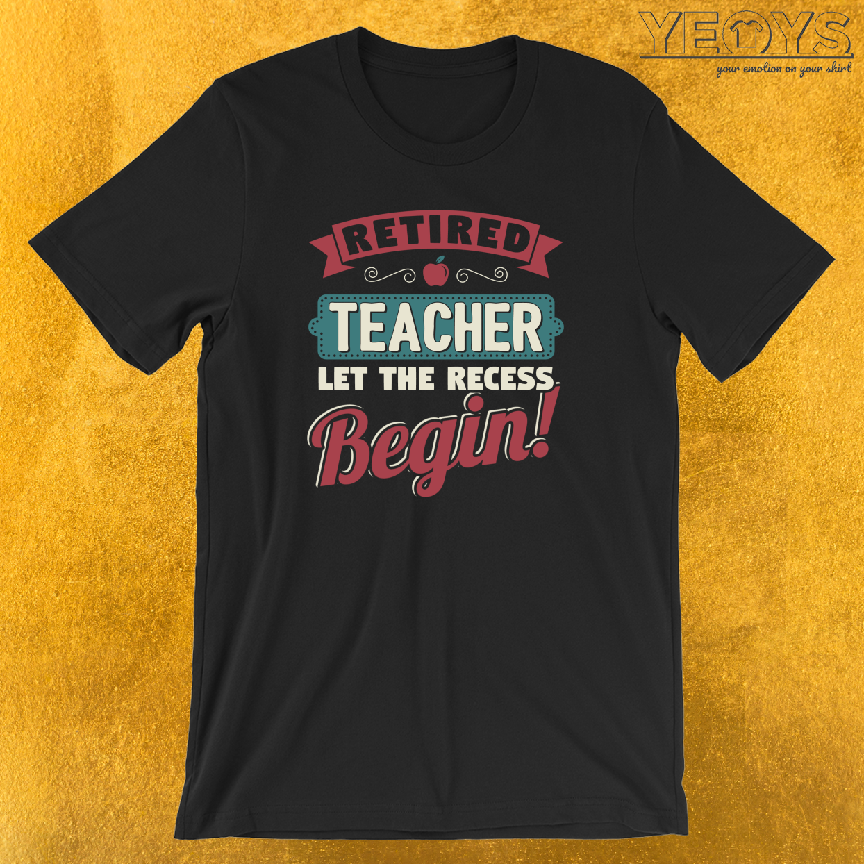 Retired Teacher Let The Recess Beginn T-Shirt