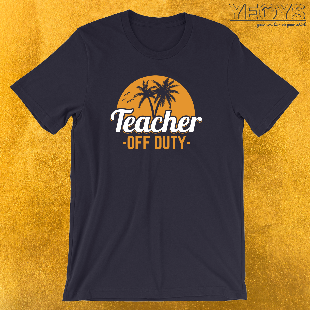 Teacher Off Duty Last Day Of School T-Shirt