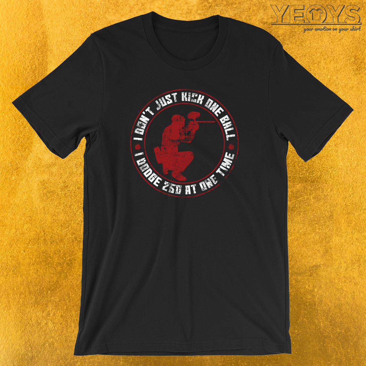 I Don't Just Kick One Ball I Doge 250 At One Time T-Shirt