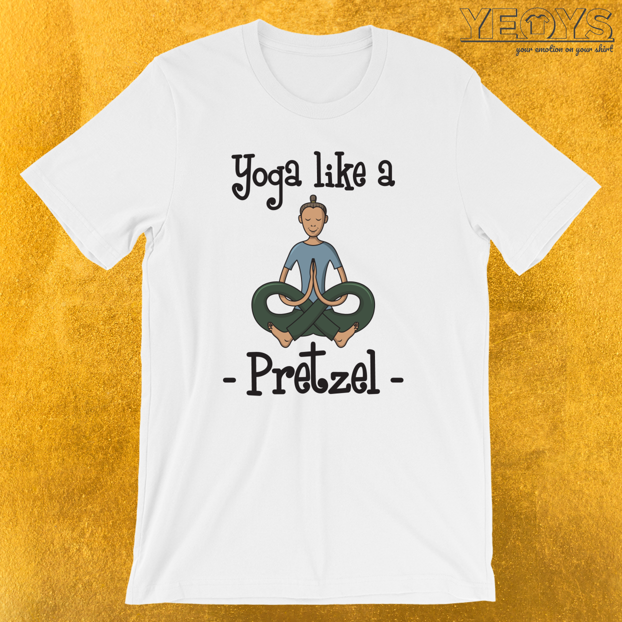 Yoga Like A Pretzel T-Shirt
