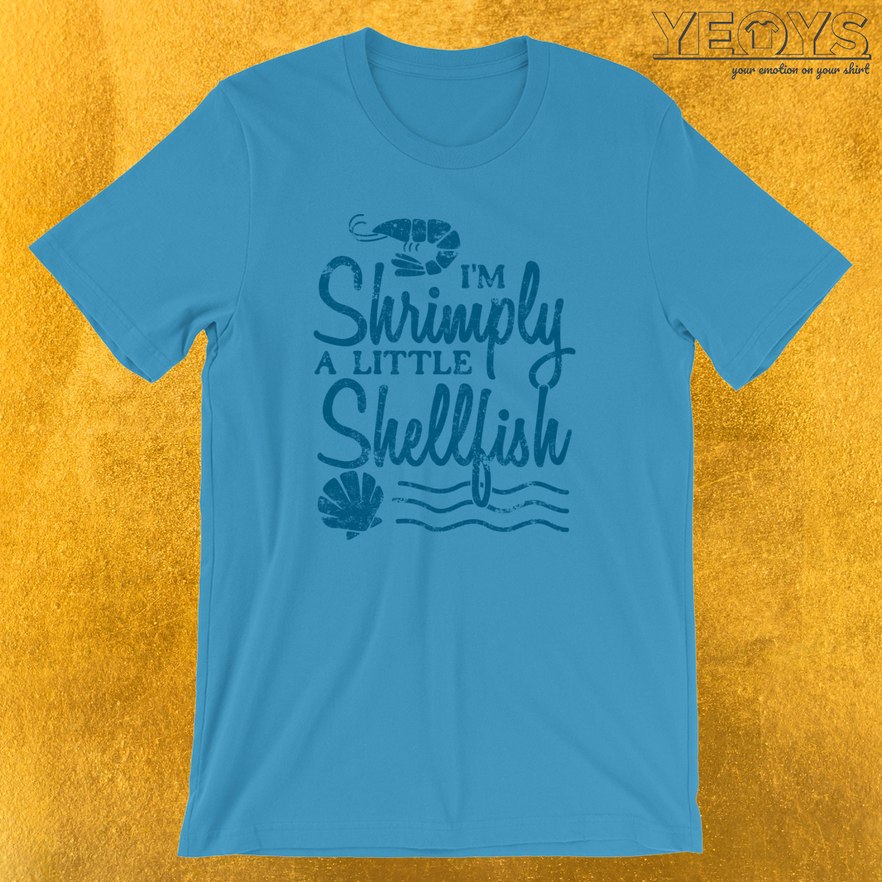 I'm Shrimply A Little Shellfish T-Shirt