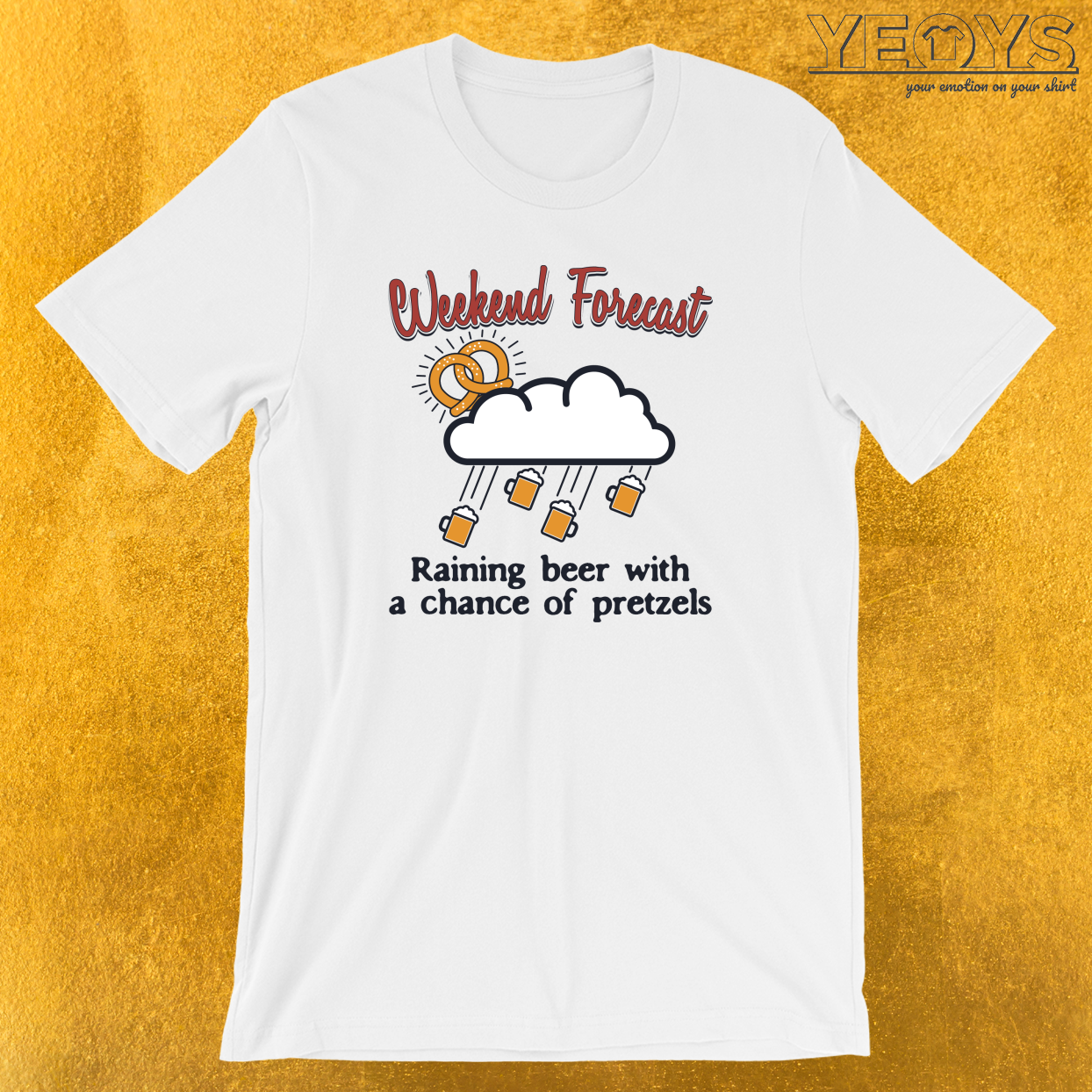 Weekend Forecast Raining Beer With A Chance Of Pretzels T-Shirt