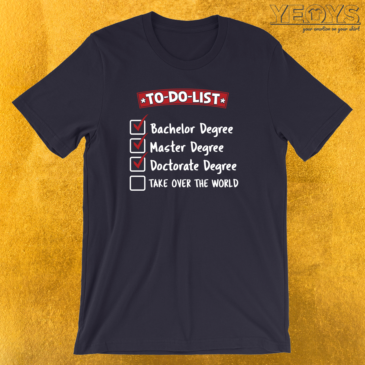 To-Do-List Bachelor Master Doctorate Degree Take Over The World T-Shirt