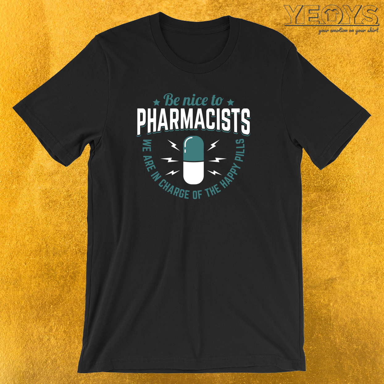 Be Nice To Pharmacists Happy Pills T-Shirt