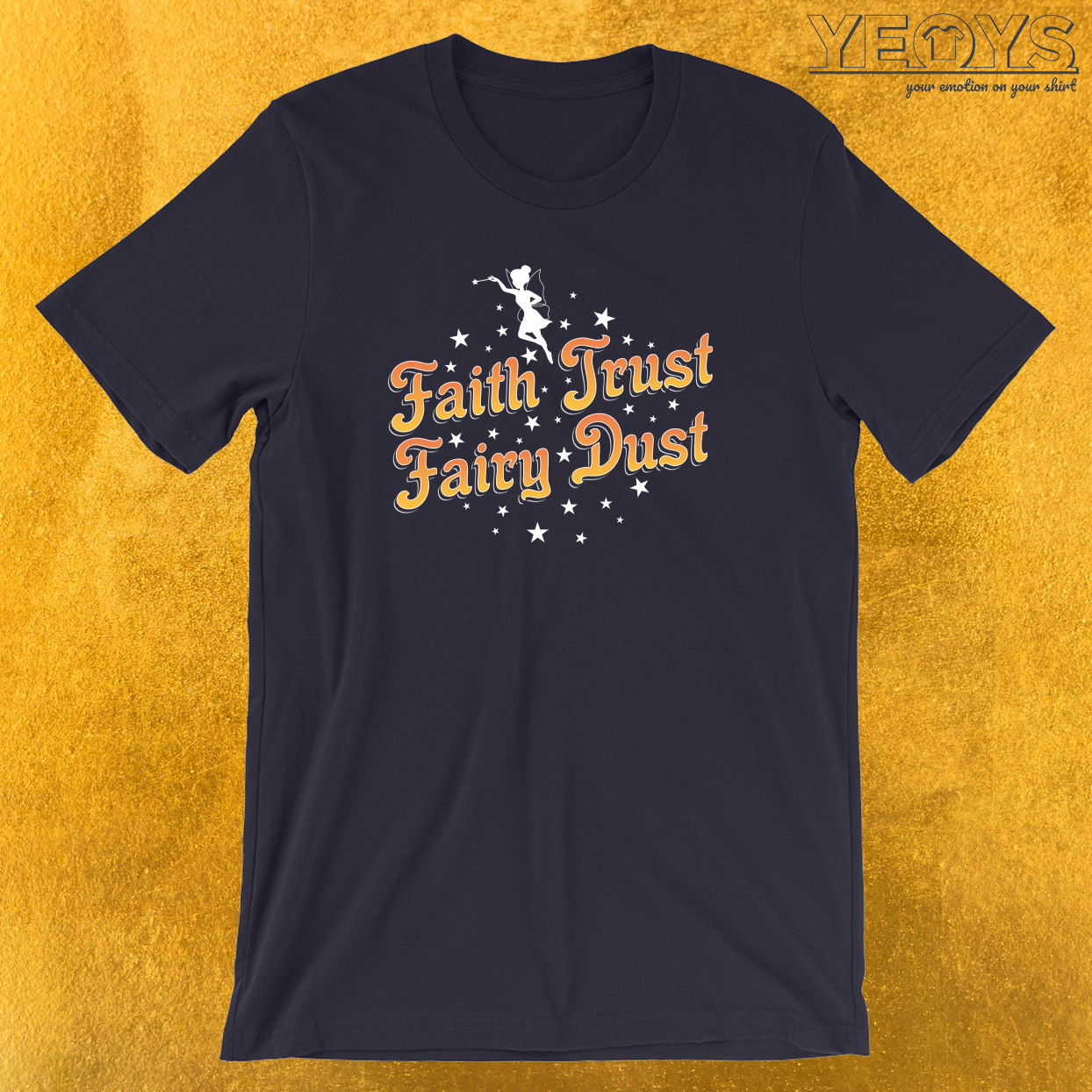 Faith Trust Fairy Dust T-Shirt