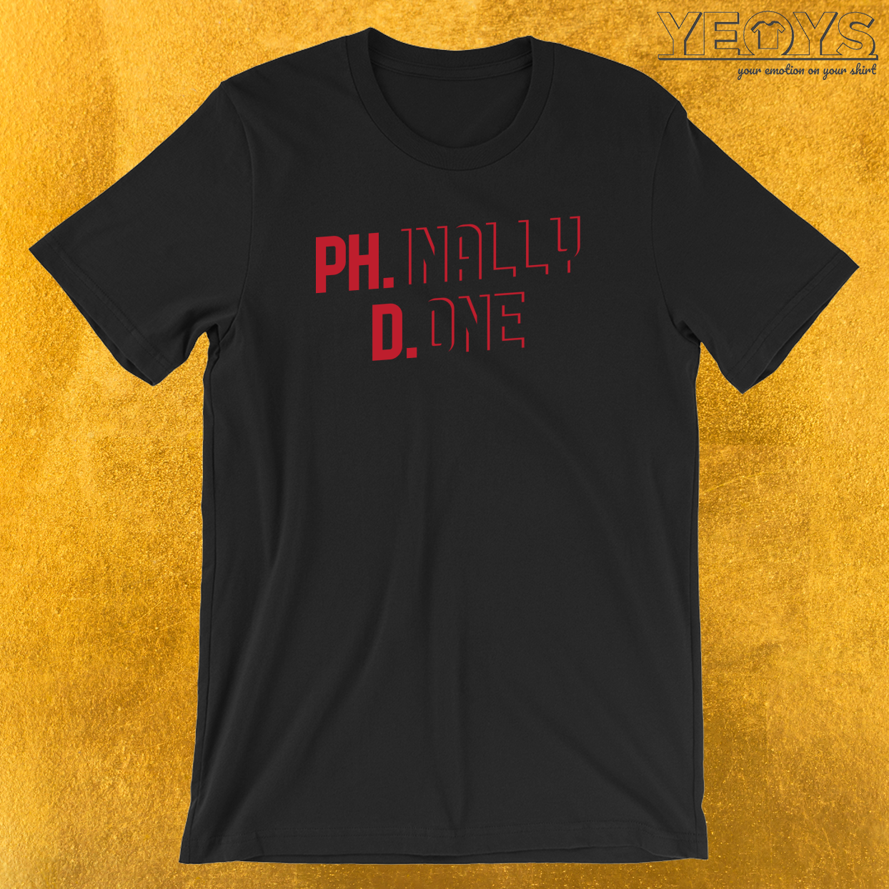 Phinally Done T-Shirt