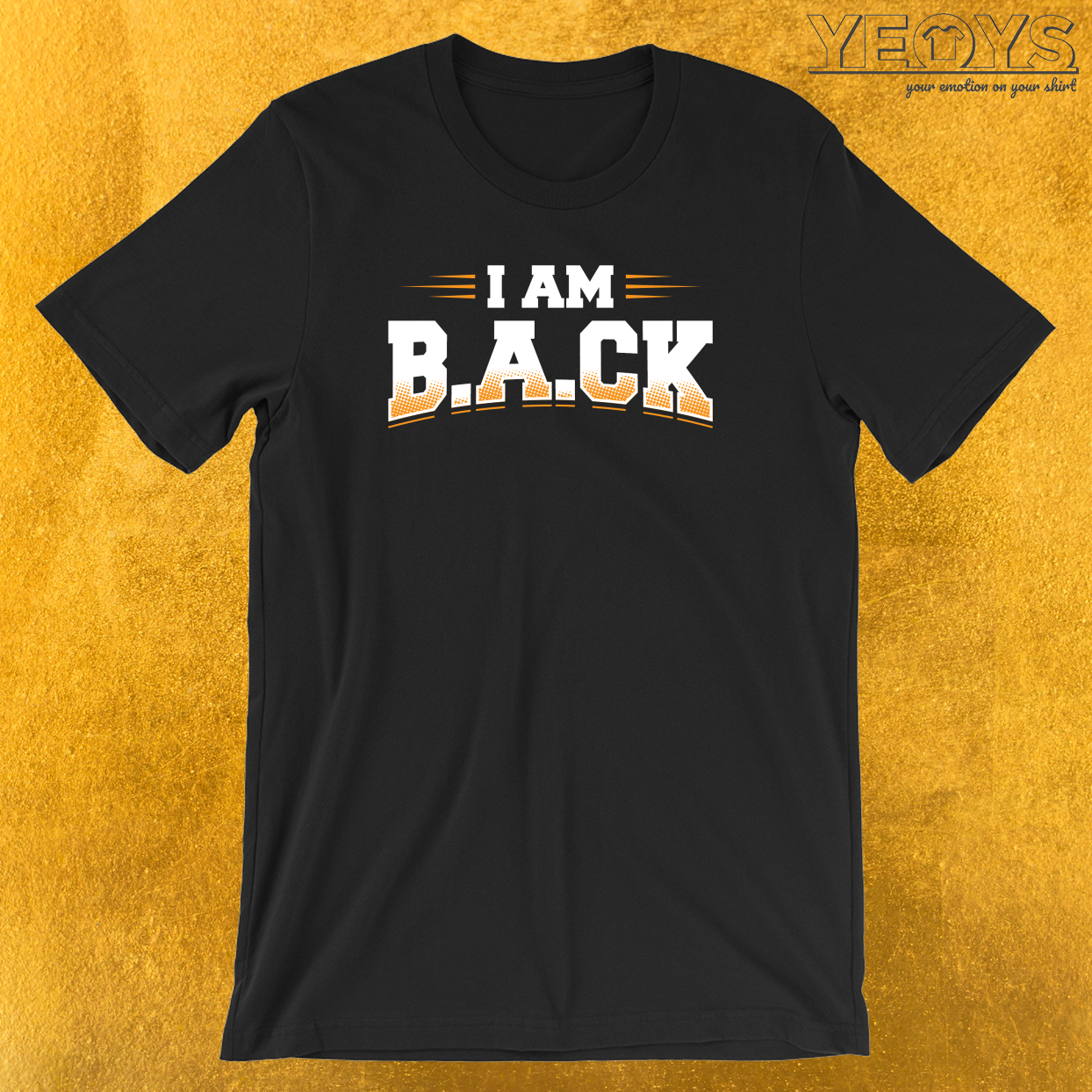 I Am Back T-Shirt