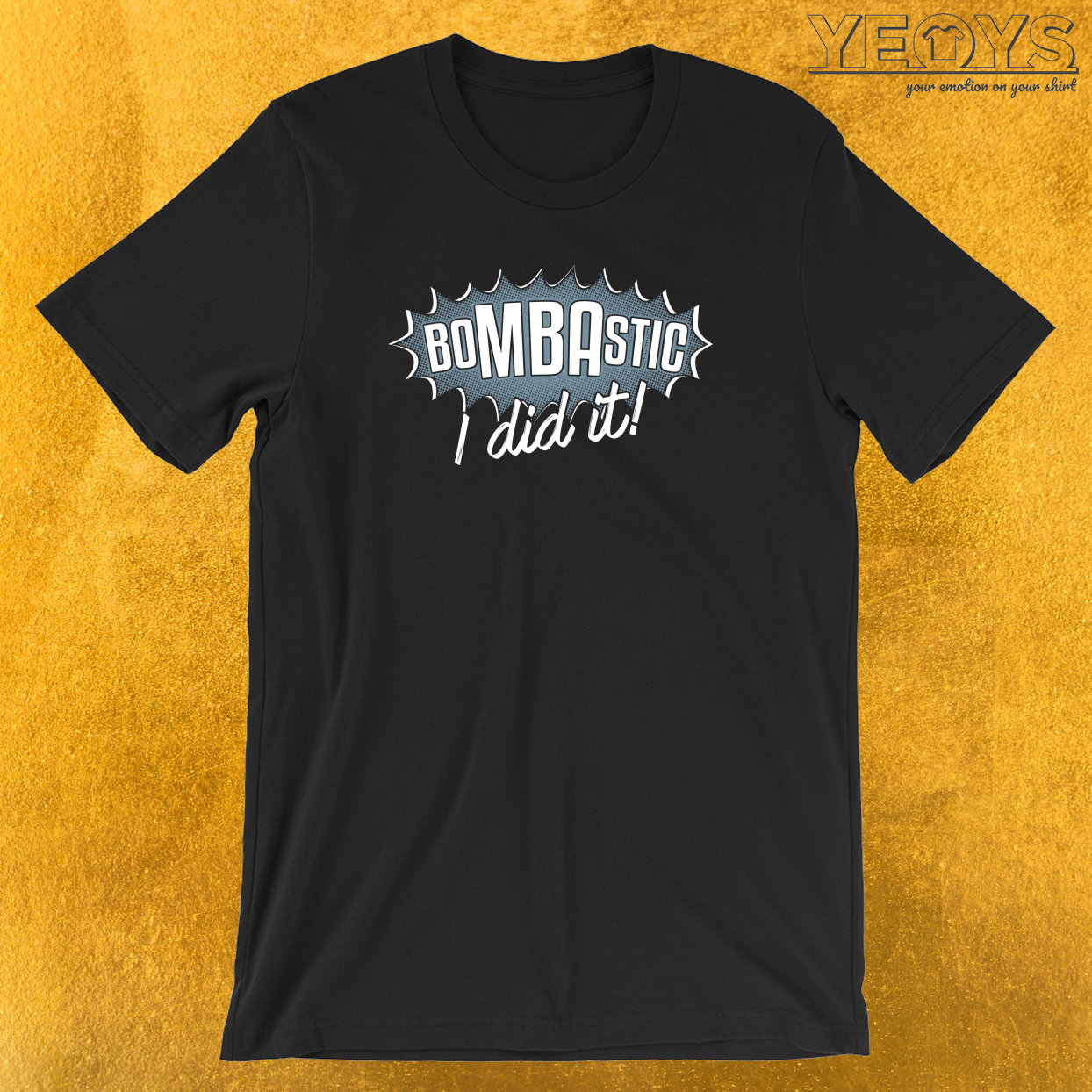 Bombastic I Dit It T-Shirt