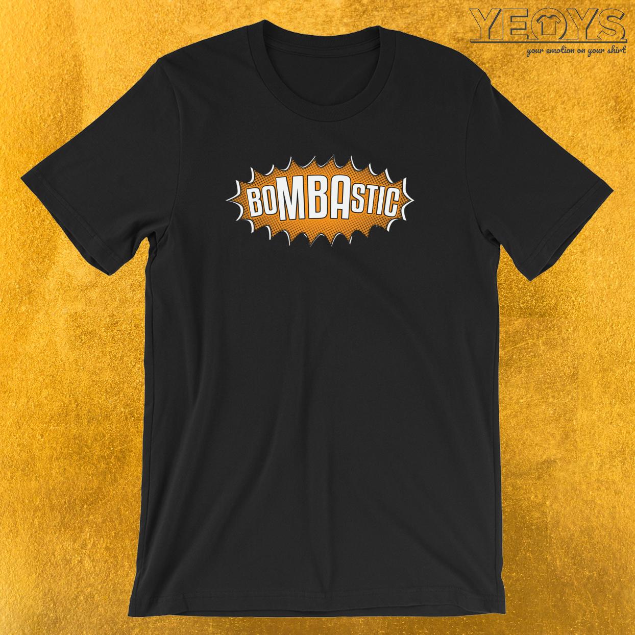 Bombastic T-Shirt