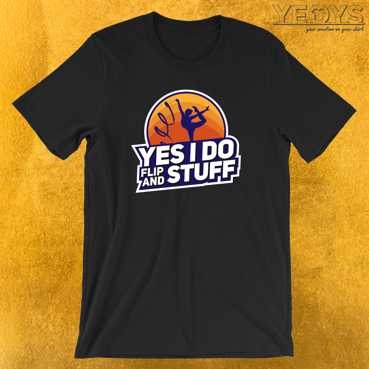 Yes I Do Flip And Stuff T-Shirt