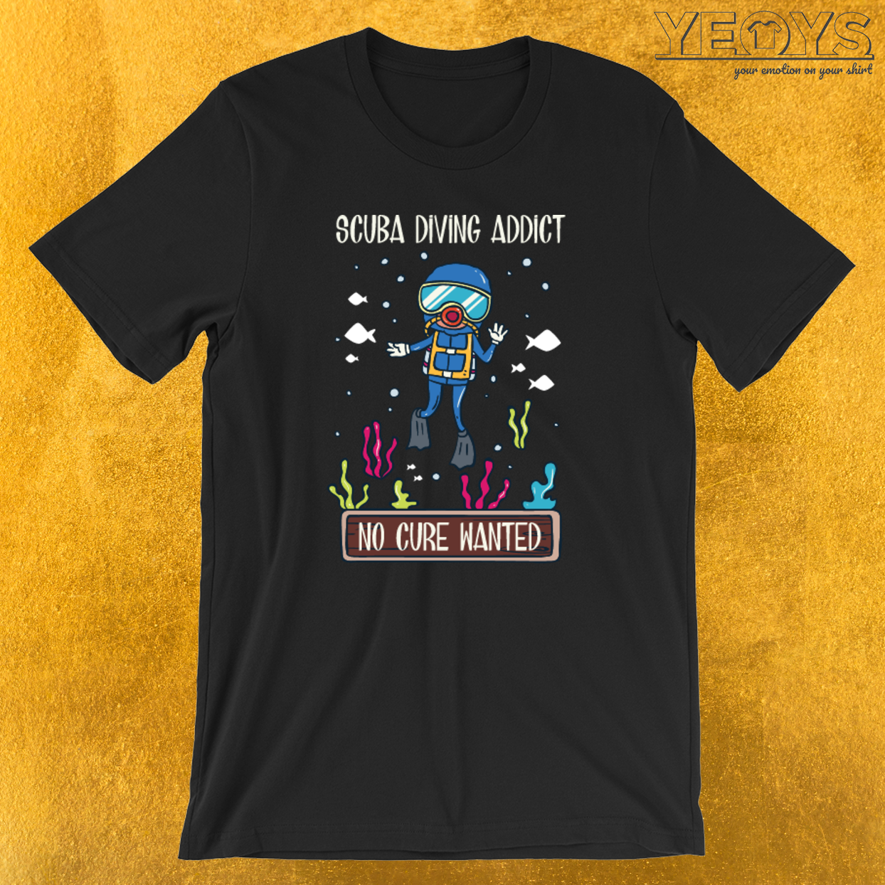 Scuba Diving Addict No Cure Wanted T-Shirt