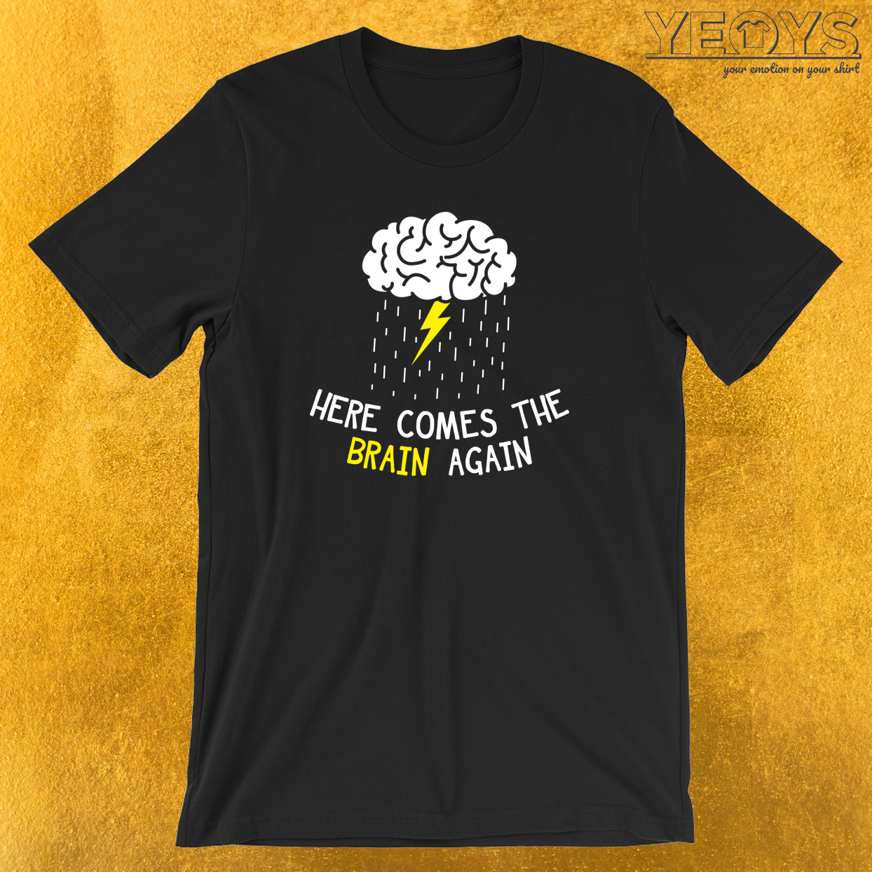 Here Comes The Brain Again T-Shirt