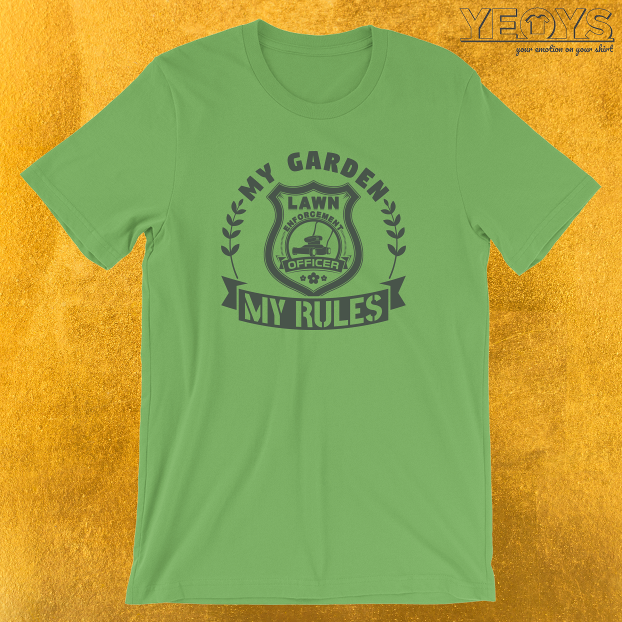 My Garden My Rules Lawn Enforcement Officer T-Shirt