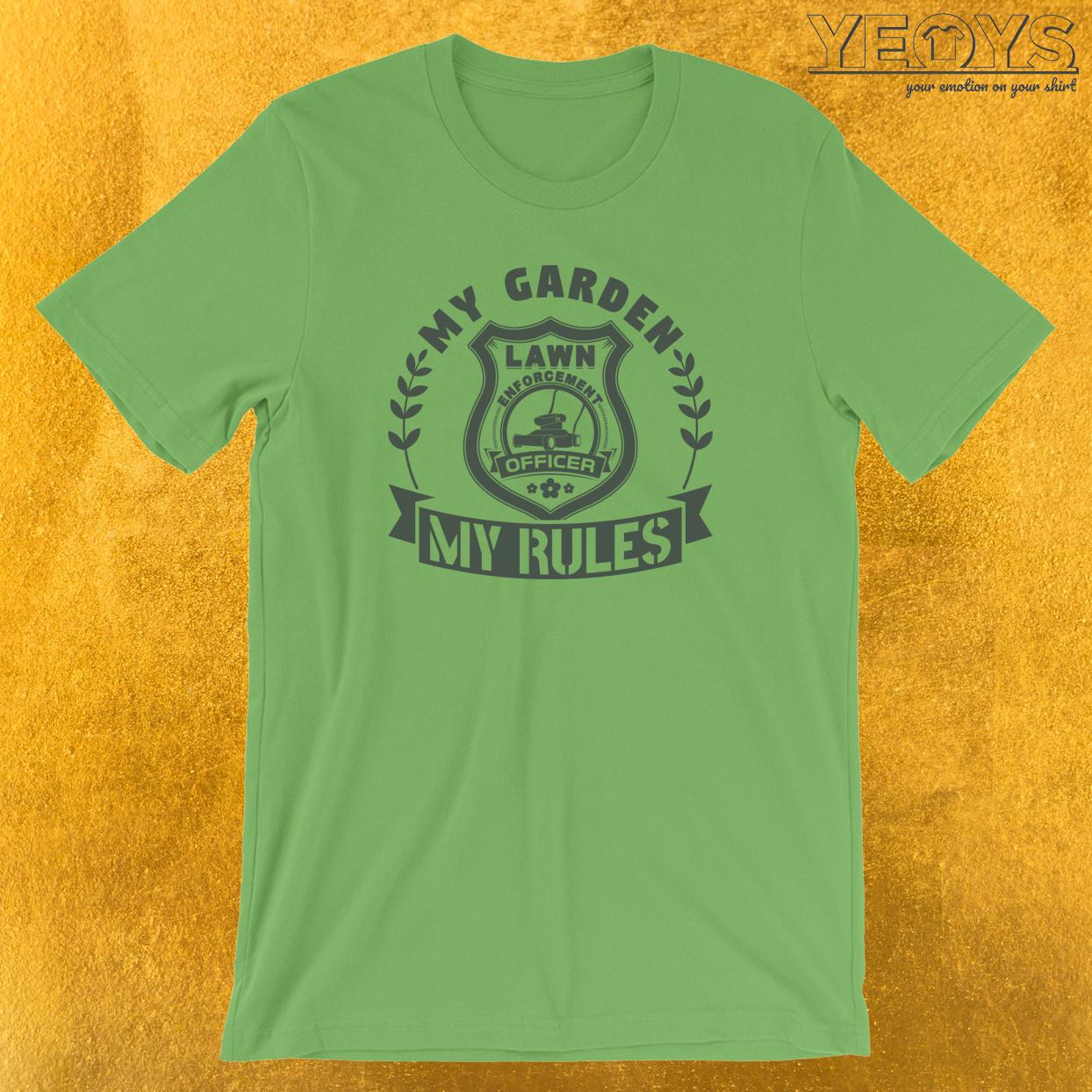 My Garden My Rules Lawn Enforcement Officer T-Shirt