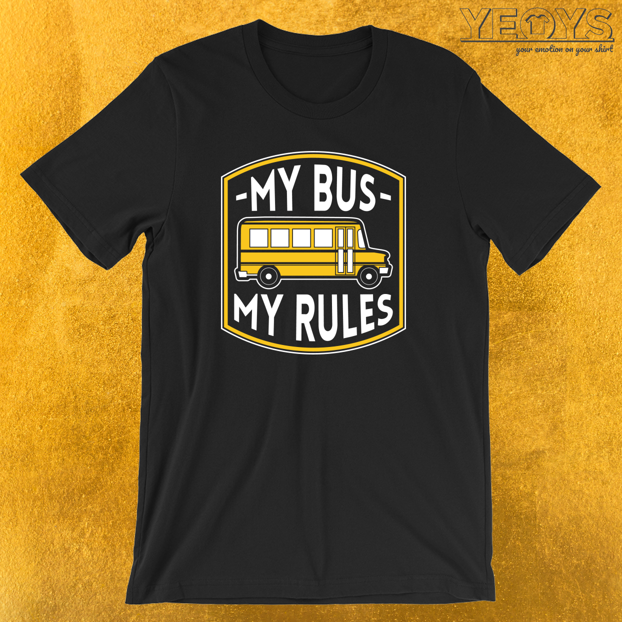 My Bus My Rules T-Shirt