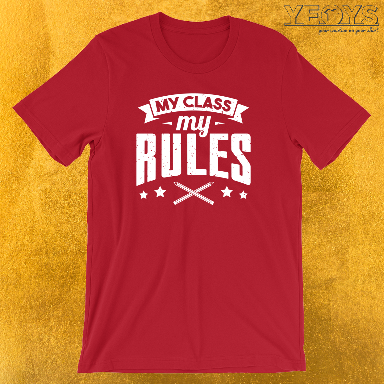 My Class My Rules T-Shirt