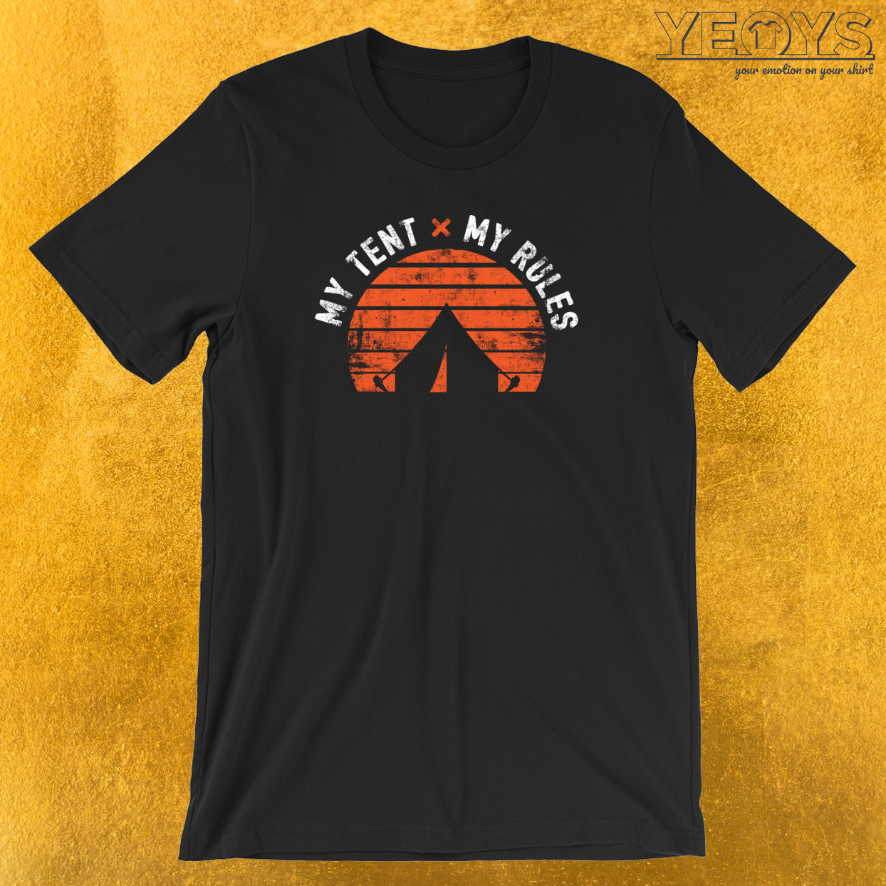 My Tent My Rules T-Shirt