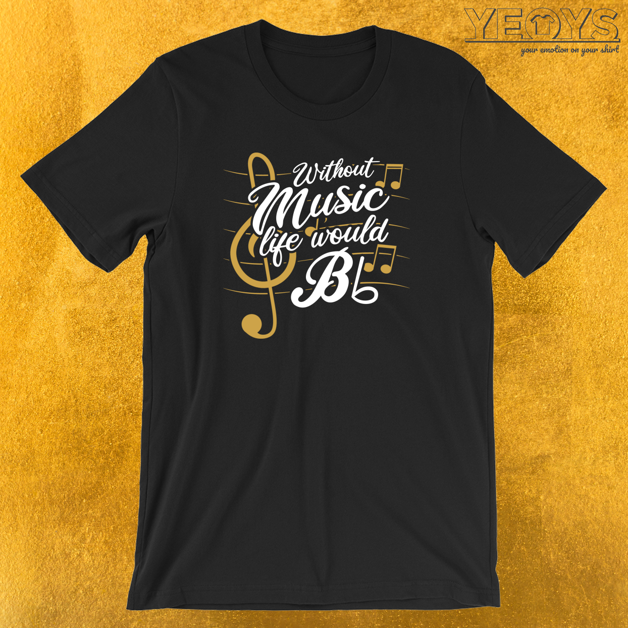 Without Music Life Would B Flat II T-Shirt