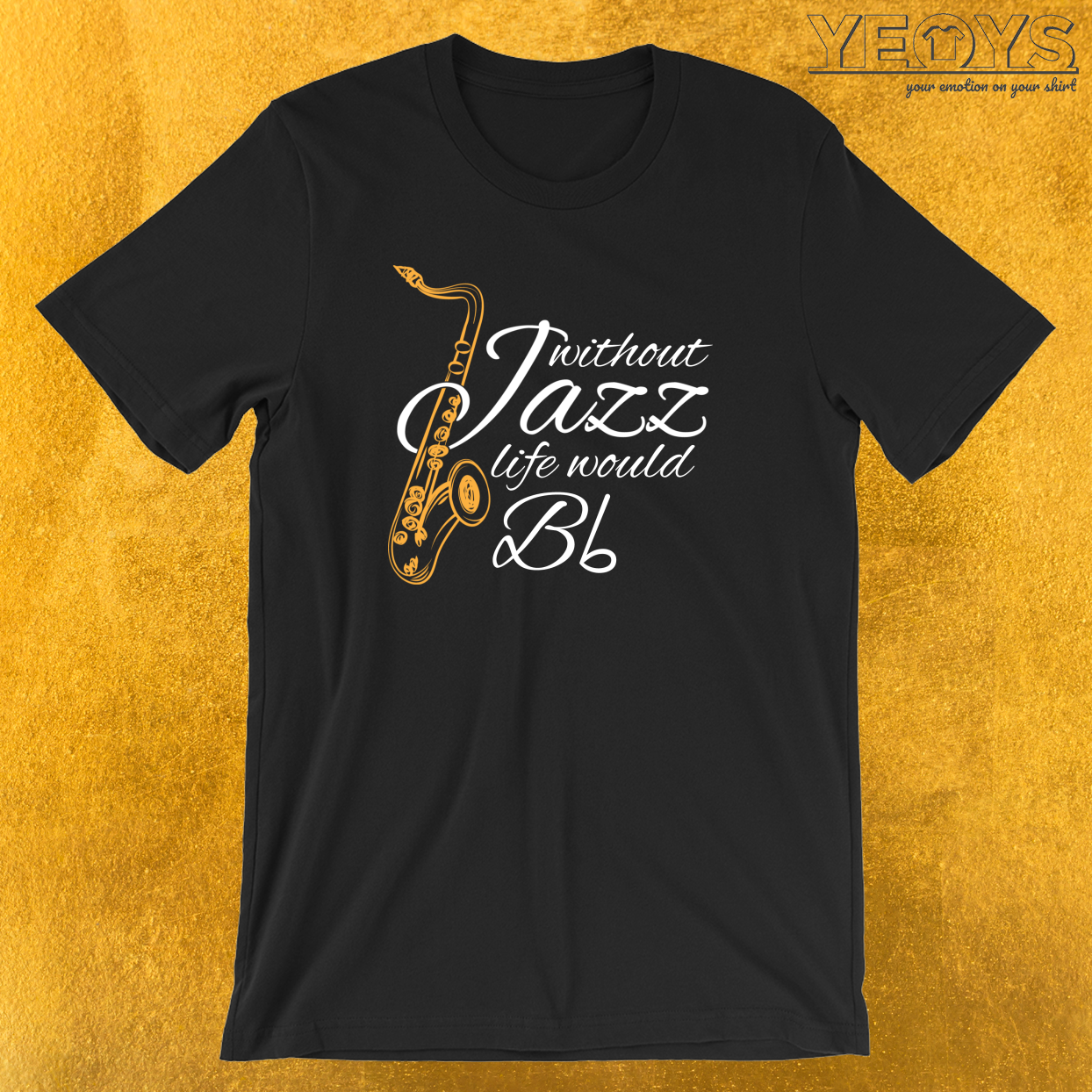 Without Jazz Life Would B Flat T-Shirt