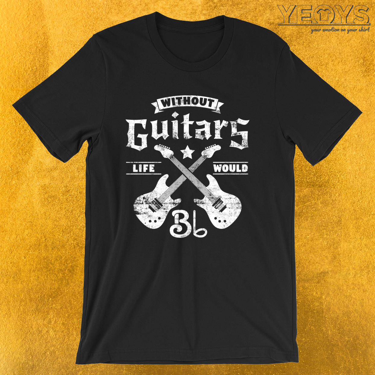 Without Guitars Life Would B Flat – Funny Music Quotes Tee