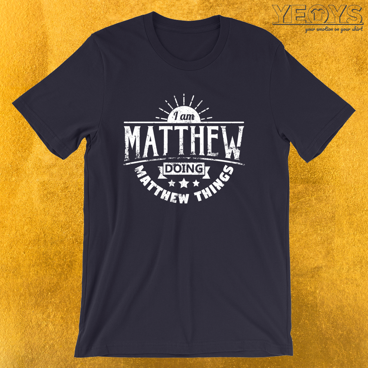 I Am Matthew Doing Matthew Things – Humorous Quotes Tee
