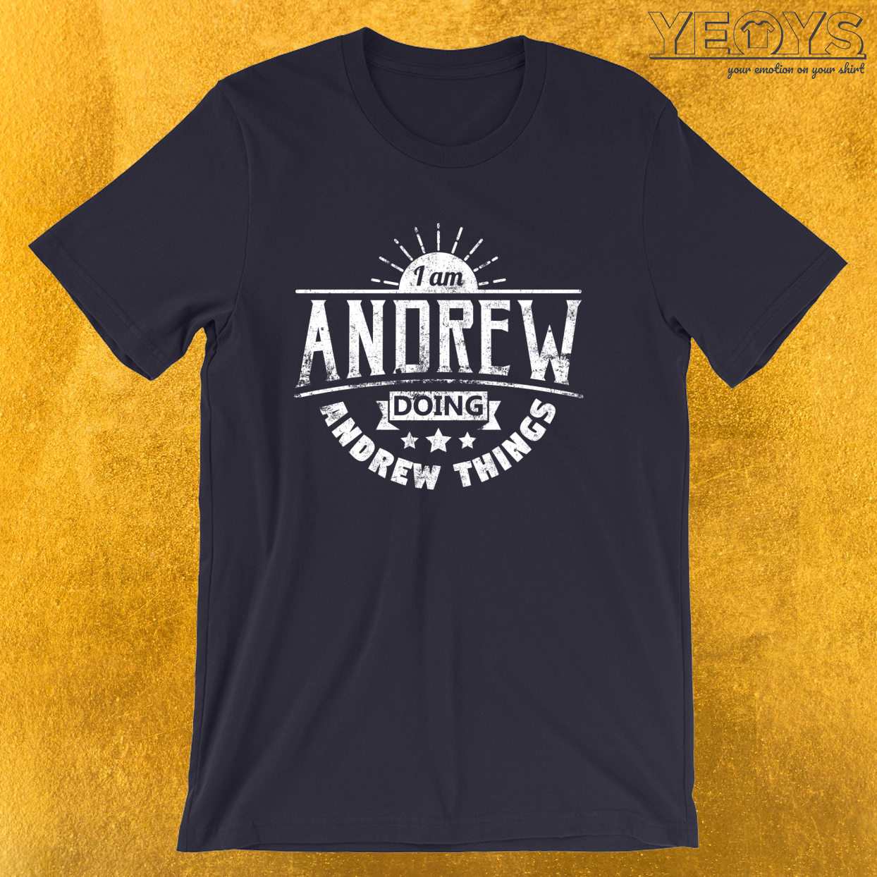 I Am Andrew Doing Andrew Things – Humorous Quotes Tee