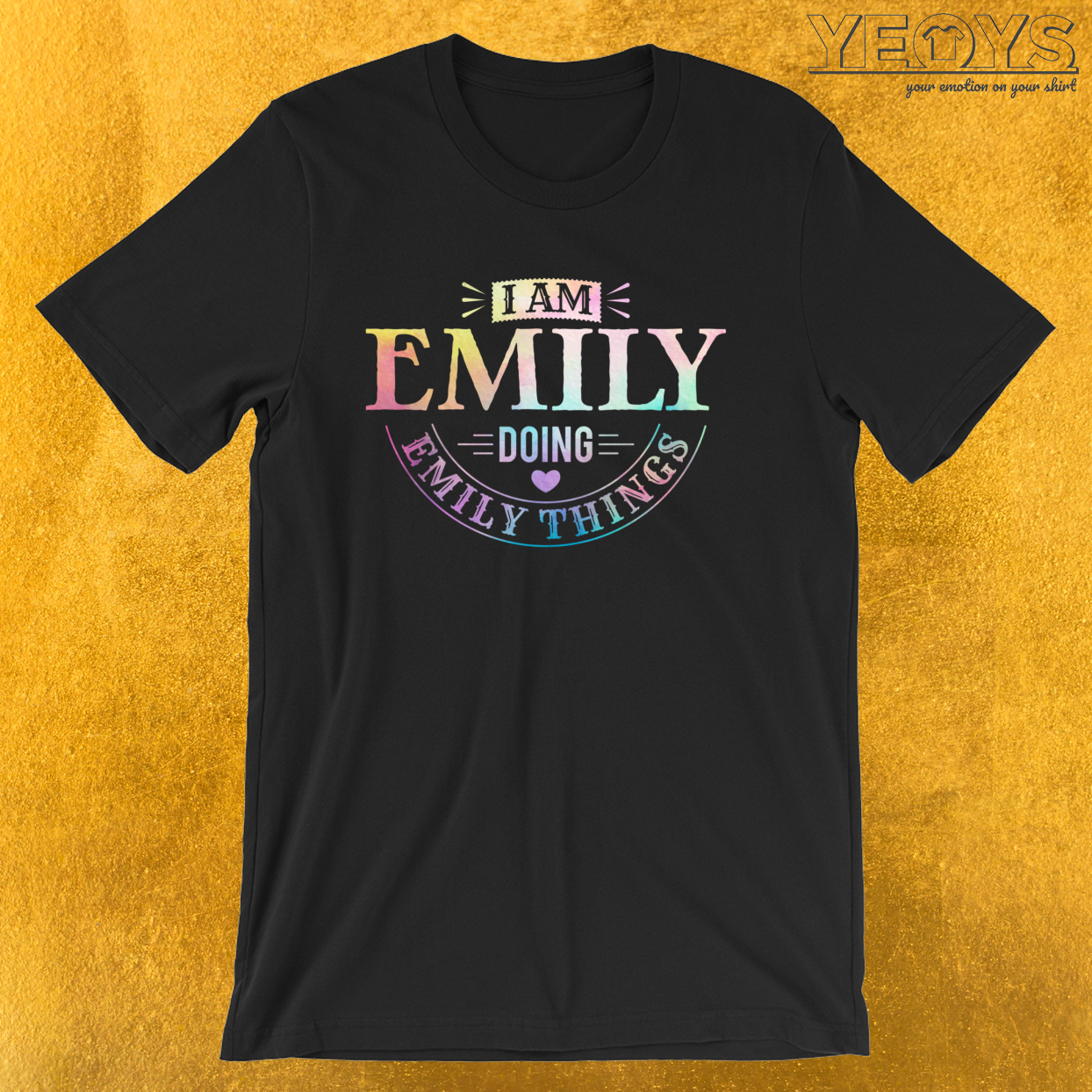 I Am Emily Doing Emily Things – Humorous Quotes Tee