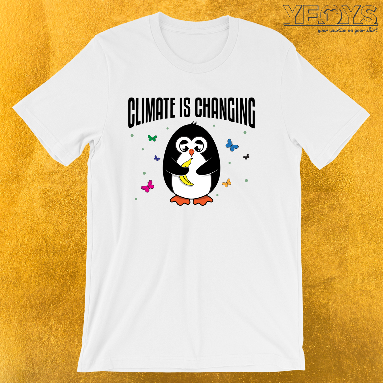 Climate Is Changing – Environmental Quotes Tee