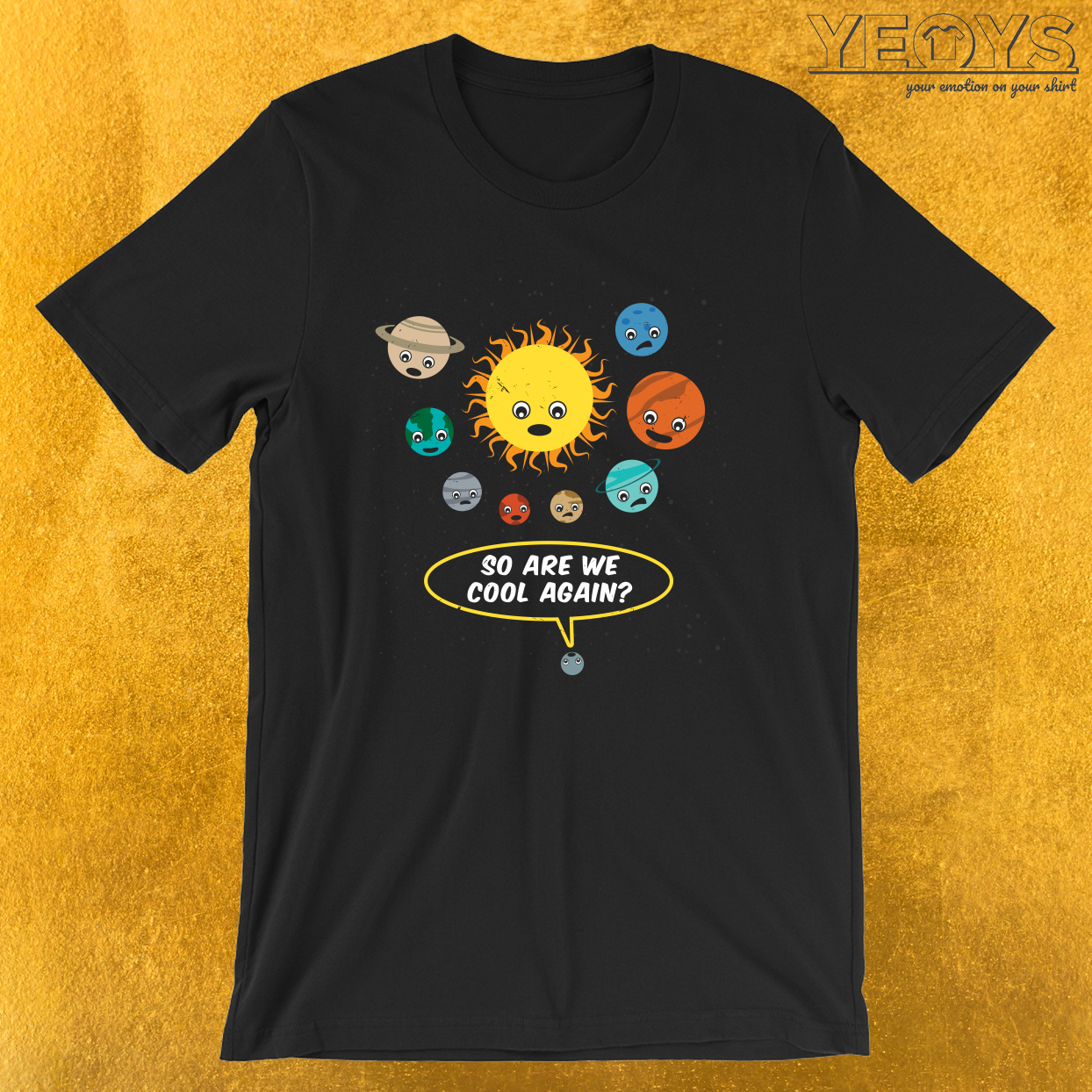 So Are We Cool Again – Astronomy And Space Tee