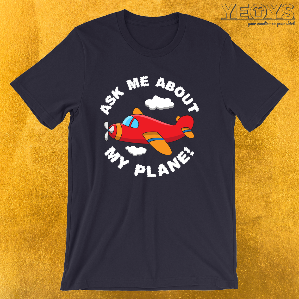 Ask Me About My Plane – Funny Aviation Quotes Tee