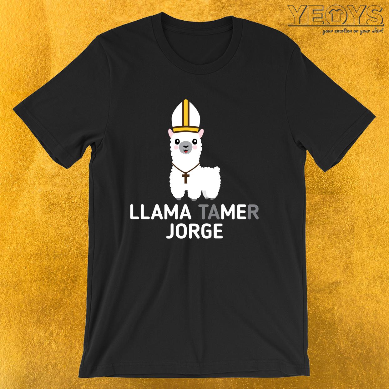 Llama Tamer Jorge – Funny Llama Puns Tee