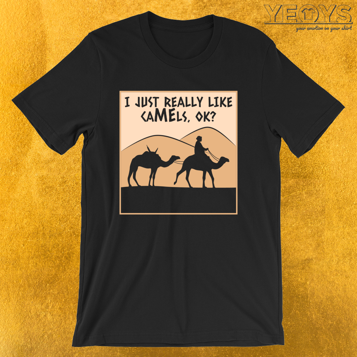 I Just Really Like Camels Ok – Funny Camel Tee
