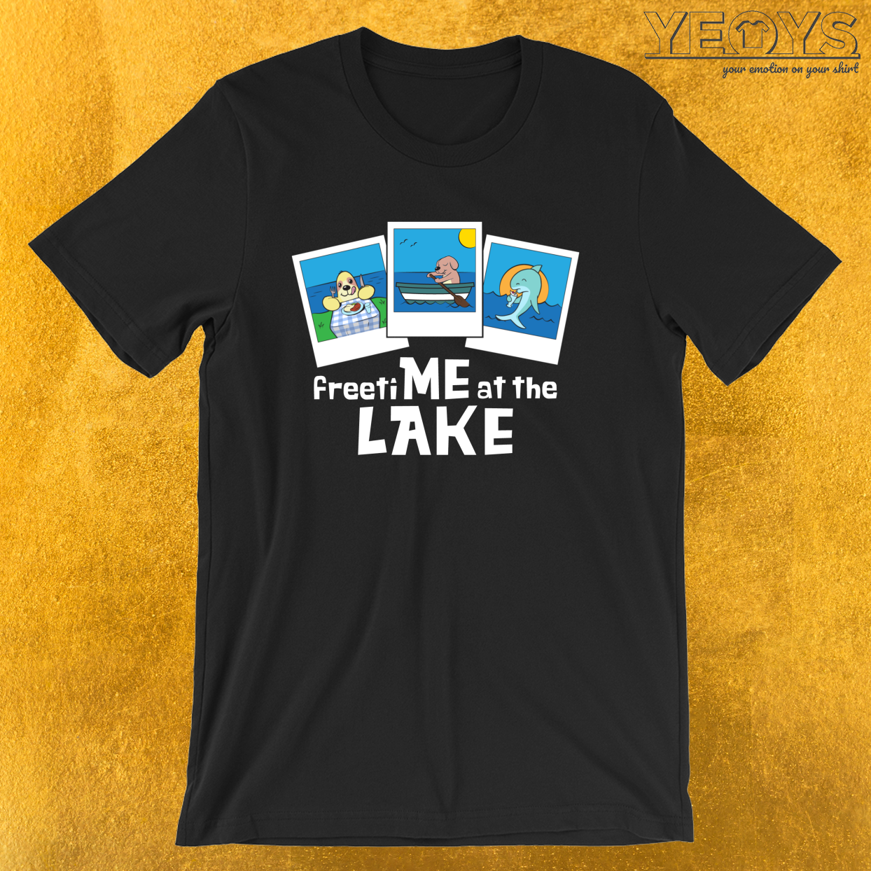 Freetime At The Lake – Funny Lake Quotes Tee