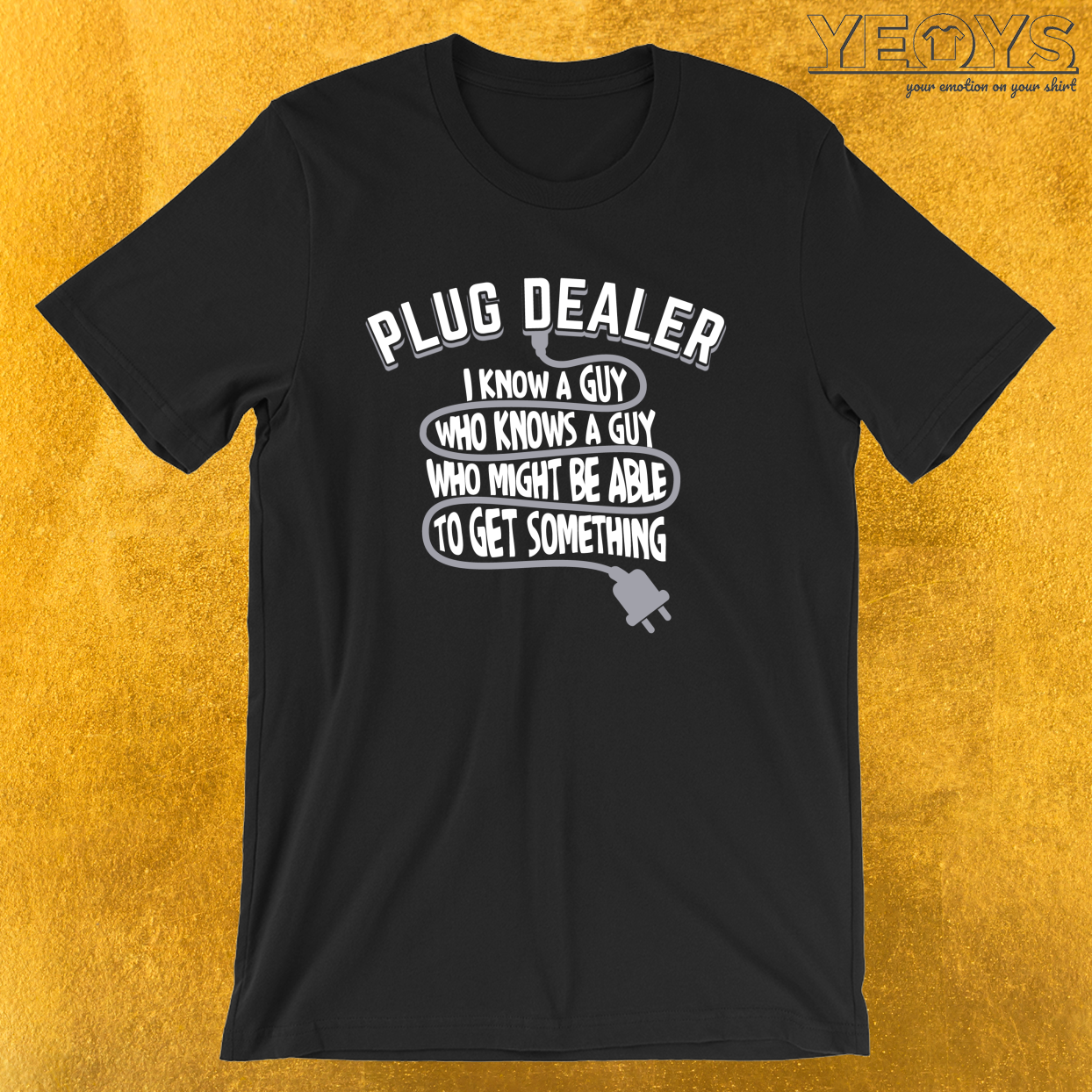 Plug Dealer Able To Get Something – Funny Social Media Tee
