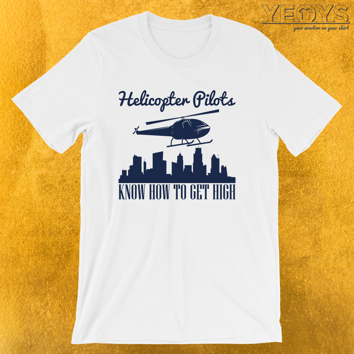 Helicopter Pilots Know How To Get High – Funny Helicopter Dad Tee